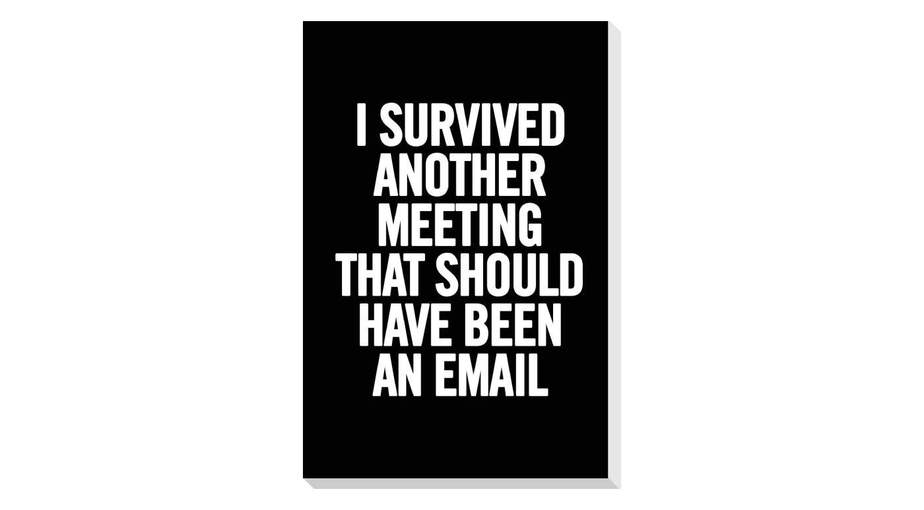 """""""I Survived Another Meeting that Should Have Been an Email"""" Journal"""