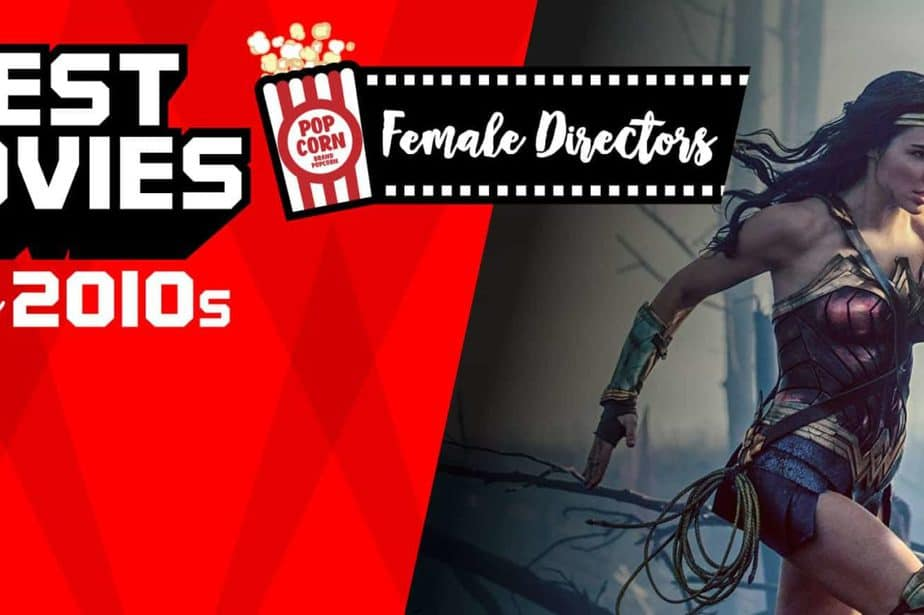 Best of the Decade: Films by Women Director
