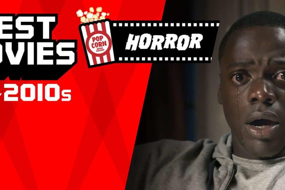 The Best Horror Movies of the Decade