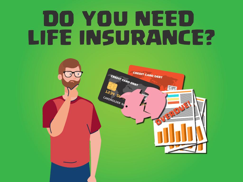 Do you need life insurance?